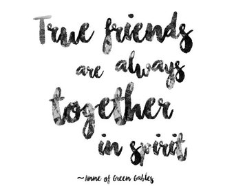 True Friends are Always Together in Spirit, Printable Wall Art, Typography Print, Minimal Black & White
