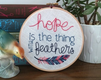 Emily Dickinson poetry art; Hope is the thing with feathers; Hand embroidered art; Embroidered feather; Hand embroidered quote; Hope quote