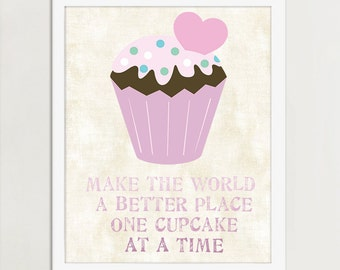 Make The World A Better Place One Cupcake At A Time, Art Print, Kitchen Art, Cupcake Art