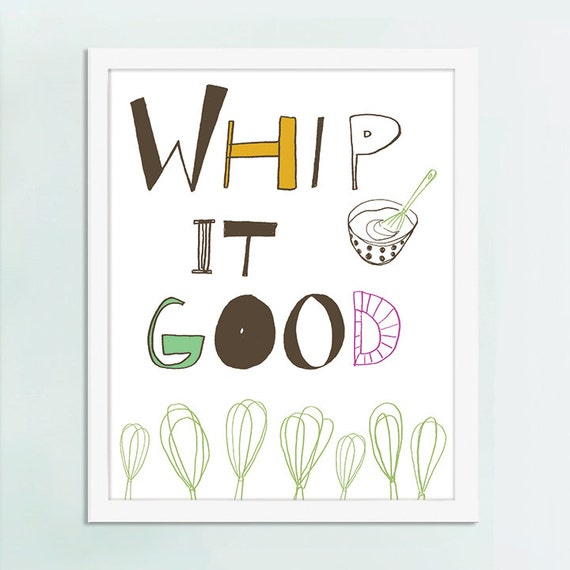 "Whip It Good,  Kitchen Typography Art Print - Available Sizes: 5""x7"" up to 42""x70"""