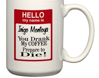 Inigo Montoya's Coffee 15 oz. Coffee Mug
