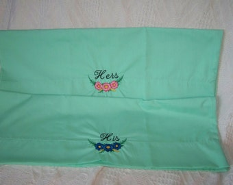 """Lovely handmade pillow cases; green with """"His & Hers"""" embroidered"""