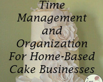 Time Management and Organization for Cake Businesses, Organization and time, ebook with time management tips--- PDF downloadable file