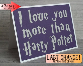 I love you more than Harry Potter- Royal Purple card with Chalky Grey lettering(or choose your house colors)- Blank Inside-Typography Style