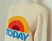 Vintage Today Show Sweatshirt