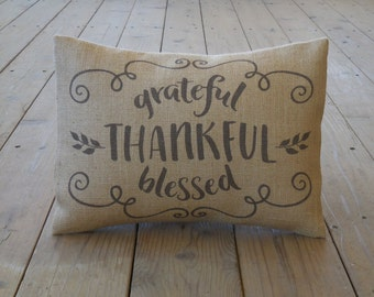 Thankful Burlap Pillow, grateful Thankful blessed,  Shabby Chic, Thanksgiving, INSERT INCLUDED