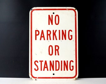 "Vintage Metal ""No Parking or Standing"" Sign in Red and White, 18"" tall (c.1970s) - Industrial Home or Urban Loft Decor, Man Cave"