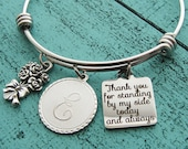 personalized bridesmaid gift, bridesmaid jewelry, wedding party gift, bridesmaid bracelet, bridal gift, Thank you for standing by my side