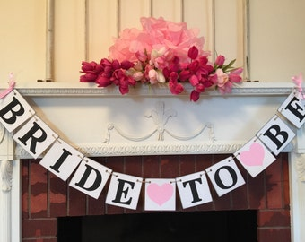 BRIDAL SHOWER decorations -  Pink Bride to Be banner- Rustic Bachelorette Party Sign - Light PINK or Customize your colors -