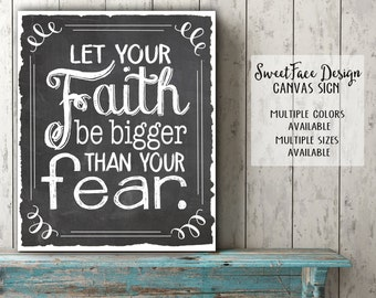 CANVAS Let Your Faith Be Bigger Than Your Fear chalkboard typographic sign. Motivational inspirational wall art, office decor
