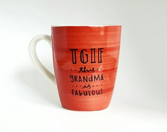 TGIF This Grandma Is Fabulous, Mother's Day Gift, Under 25, Gift for Her, Nana Granny Quote Coffee Mug, 10 oz Red, Dishwasher Safe