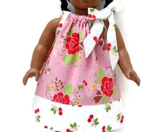 18 inch Doll Clothes Pillowcase dress Roses and Cherries 15 inch Doll Clothes