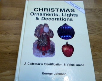 Christmas ornaments lights and decorations 1995 edition collectibles guide by George Johnson