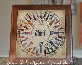 "Trivet Hot Plate: You are my North | 6"" Ceramic Tile Trivet Kitchen Accessory|Choose tile, tile with barnwood stand or mahogany frame trivet"