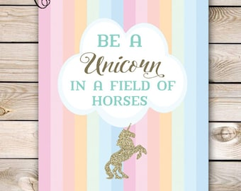 Unicorn Party Sign 8x10 Instant Download Unicorn Birthday Pastel Gold Printable Rainbow Unicorn Birthday Be A Unicorn in a field of Horses