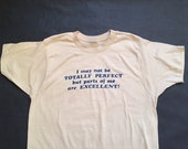 """Vintage Innuendo """"I May Not Be Perfect..."""" Tee"""
