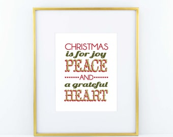 Red and Green 'Christmas is For Joy Peace and a Grateful Heart' Christmas Holiday print poster- ORIGINAL QUOTE
