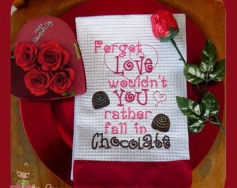Forget Love wouldn't you rather fall in chocolate Embroidery file