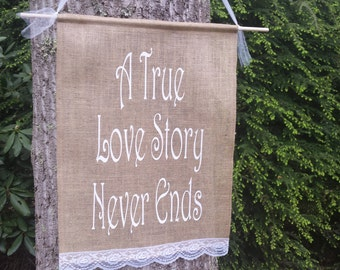 Burlap  Banner, Burlap Wedding, Rustic Wedding, Wedding Sign, A True Love Story, Reception Sign, Your Divine Affair