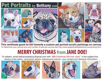 Custom Pet Portrait Painting Christmas Gift Certificate for Canvas Painting of 1 Dog, Cat, Other. Price includes Shipping.