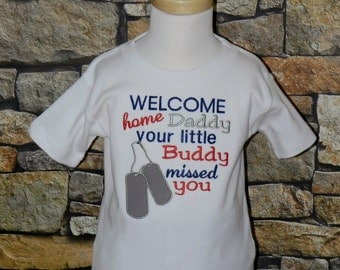 Welcome Home Daddy Shirt / Military / Dog Tags