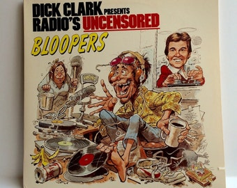 Dick Clark Presents Radio's Uncensored Bloopers 1984 Comedy Album 1984 Radio Bloopers in Memory of Kermit Schafer