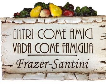 Italian Enter As Friends, Leave As Family personalized sign