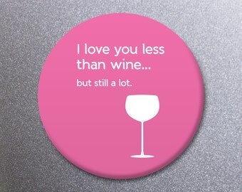 Funny Illustrated I love you less than wine Fridge Magnet