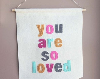 You are so Loved - felt banner - wall hanging - nursery decor