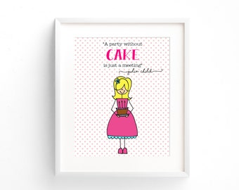 """Kitchen Art, Julia Child quote """"A Party without Cake, is just a meeting"""" Instant Download Printable JPEG Digital File 8x10"""