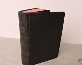 Antique Religious Book - Mother Love: A Manual For Christian Mothers - 1926 - Antique Prayer Book