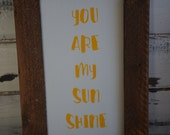 Rustic Sign You Are My Sunshine