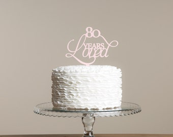 80 Years Loved Special Birthday Cake Topper! Acrylic Age Party Decoration