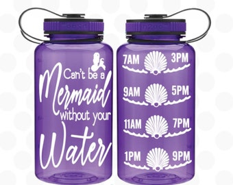Cant be a mermaid without water ™ - summer gift - Mermaid cup - Mermaid bottle - Mermaid water bottle -  Water bottle 34oz. - Mermaid gift
