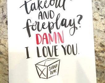 Takeout and Foreplay -- prints or cards