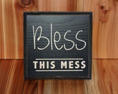 Bless This Mess- distressed home decor, wall art, painted wood sign, blessed, memories, home, children