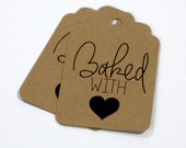 25 Kraft Baked with Love -  Die cuts-  2.25X1.5 inch - Favor Tags. Gift Tag. Christmas Gift Tags. Baking Supplies.