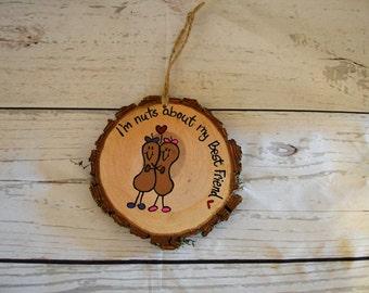 Wood Tree Slice Art , Best Friends , Christmas Ornament , Sisters Friendship , I'm Nuts about my Best Friend