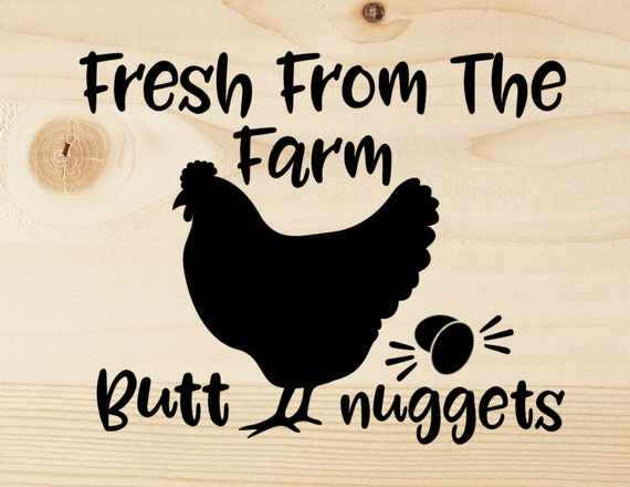 Chicken Svg: Fresh From The Farm Funny Butt Nuggets SVG Cutting File For