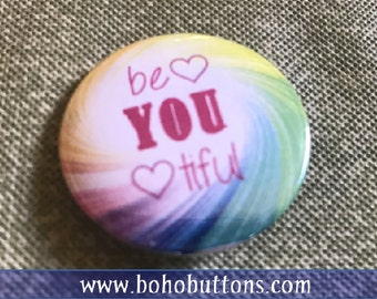 BeYOUtiful Pinback Button, Feminist Magnet, Lady Keychain, Backpack Pin, Daughter Gift, Love Pin, Cute Pins, Punk Pins, Self Esteem, Be You