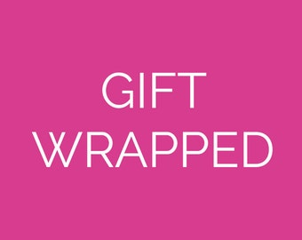 ADD ON - Gift Wrapped