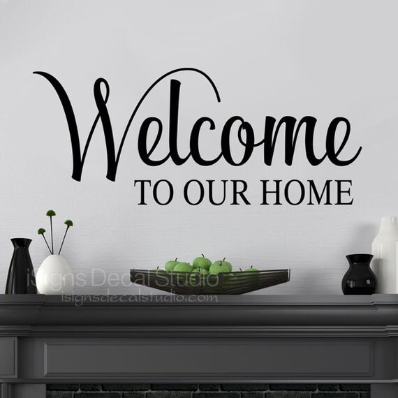 Welcome To Our Home Wall Decal, welcome wall decals, welcome home, welcome sign, home decals