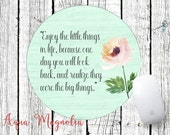 Enjoy the Little Things in Life - Round Mouse Pad - Desk Accessory