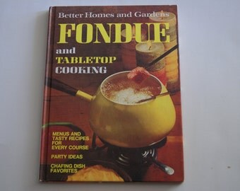 Better Homes And Gardens Fondue And Tabletop Cooking Cookbook 1970 Third Printing