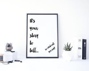 """Its Your Story To Tell Printable - 8.5"""" x 11"""" Digital Art Print"""
