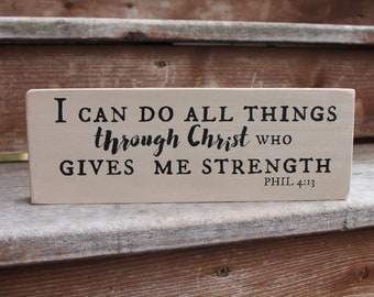 """Philippians 4:13 - """"I can do all things through Christ who gives me strength."""""""