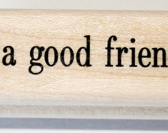 To A Good Friend Rubber Stamp retired from Stampin Up