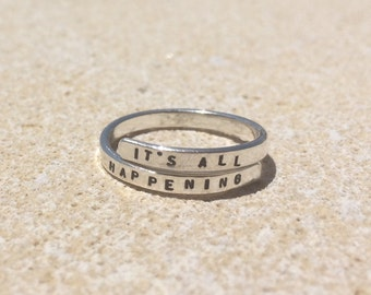Hand stamped Silver quote ring 'Its All Happening' Almost famous