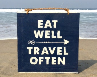 Eat Well Travel Often Wood Sign / Kitchen Art / Housewarming GIft / Typography / Couples Gift / Graduation Gift / Kitchen Wall Decor