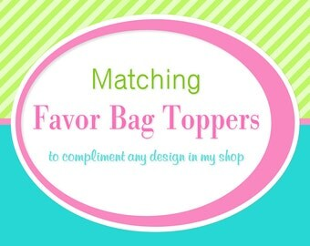 ADD ON: Matching Favor Bag Toppers - Digital File